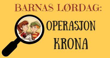 Barnas lørdag: Operasjon Krona