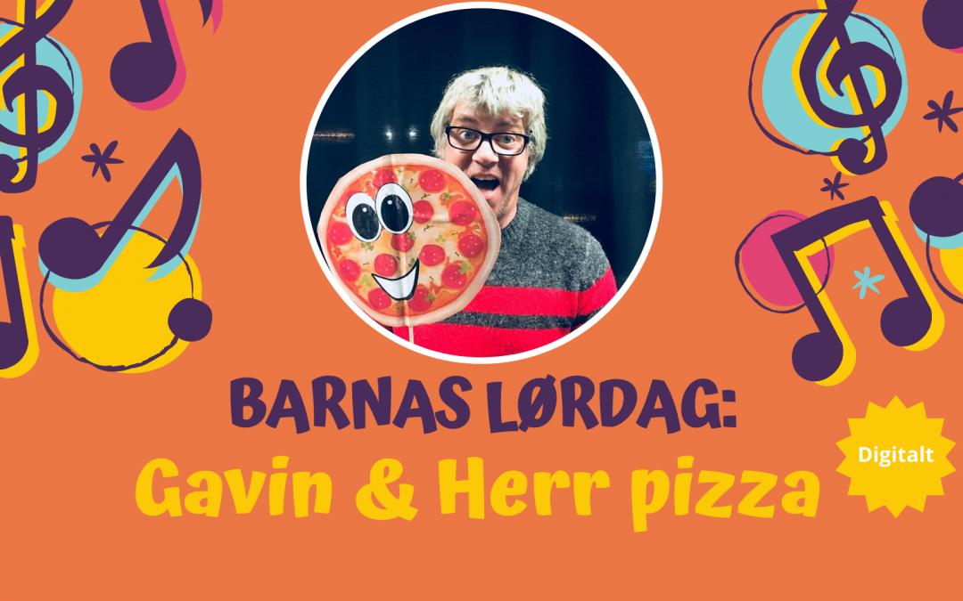 Barnas lørdag: Gavin og Herr Pizza – digitalt